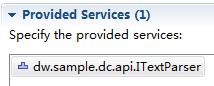 这个屏幕快照显示了将所提供的服务配置为 dw.sample.dc.api.ITextParser