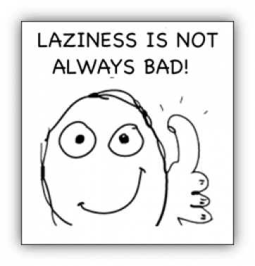 Laziness is not always bad!