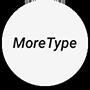 MoreType