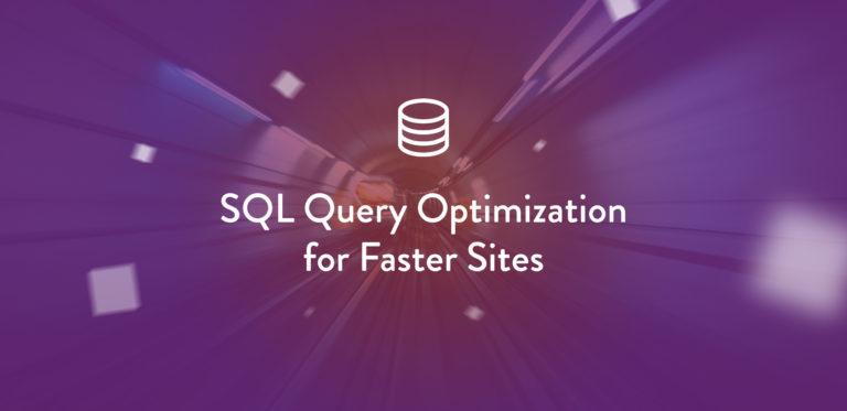提升网站访问速度的 SQL 查询优化技巧(SQL Query Optimization for Faster Sites)